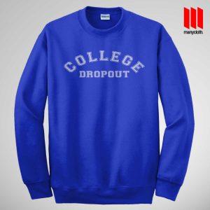 College Dropout Sweatshirt
