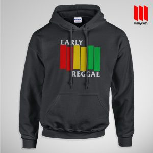 Early Reggae Flag Hoodie is the best and cheap designs clothing for gift