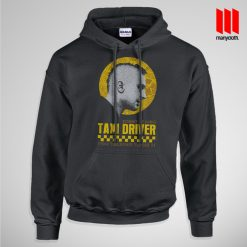 Taxi Driver Hoodie is the best and cheap designs clothing for gift