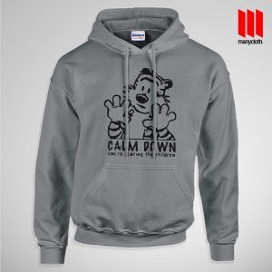 Calm Down Hoodie is the best and cheap designs clothing for gift