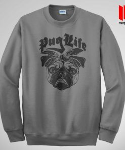 The Pug Life Sweatshirt