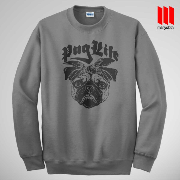 The Puglife Sweatshirt Gray 600x600 The Pug Life Sweatshirt