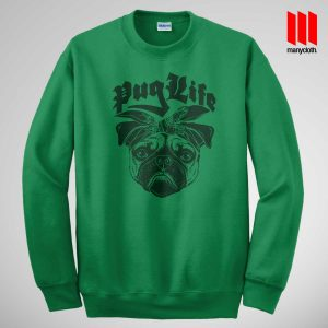 The Puglife Sweatshirt Green 300x300 The Pug Life Sweatshirt