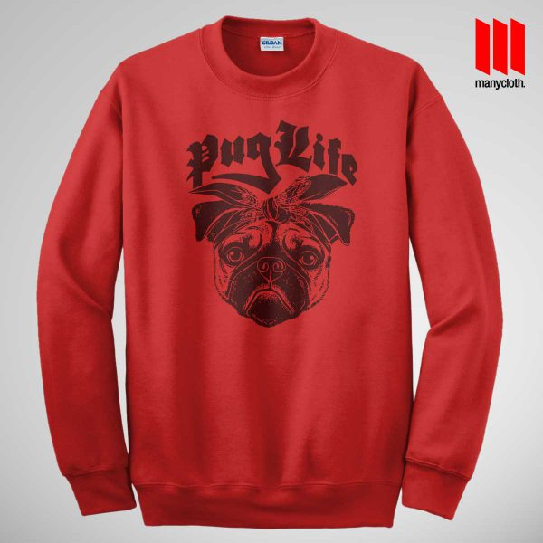 The Puglife Sweatshirt Red 600x600 The Pug Life Sweatshirt