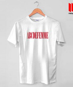 ABCDEFEMME Quote T Shirt