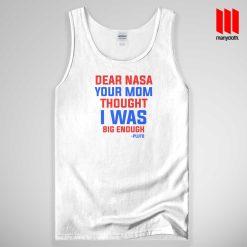Dear NASA Quote Tank Top Unisex