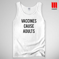 Vaccines Cause Adults Tank Top Unisex
