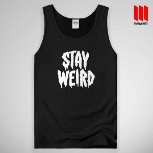 Stay Weird Quote Tank Top Unisex