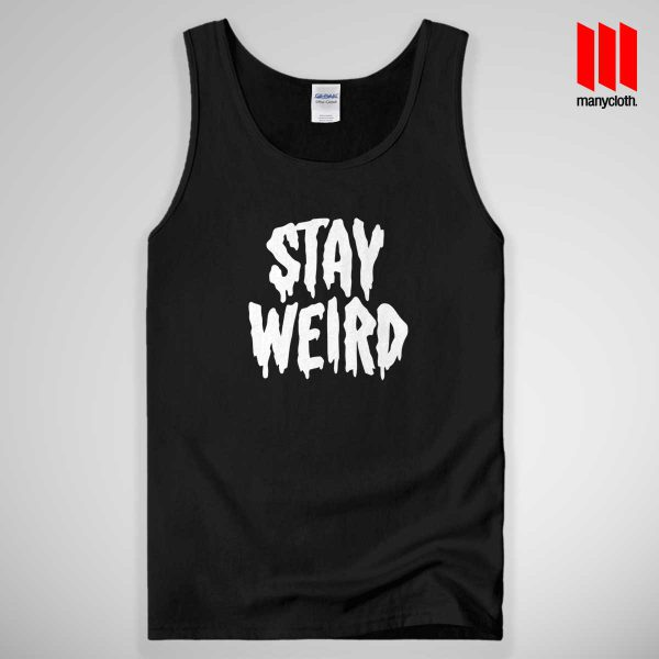 Stay Weird Quote 600x600 Stay Weird Quote Tank Top Unisex
