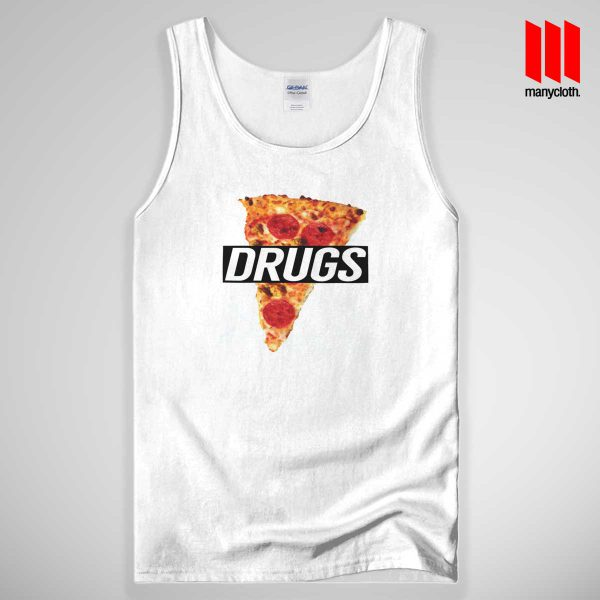 Pizza Drugs Quote 600x600 Pizza Drugs Quote Tank Top Unisex