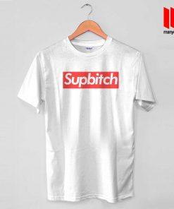 Coolest Supbitch T Shirt