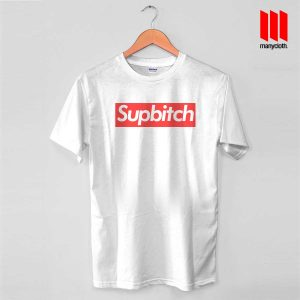 Coolest Supbitch T Shirt is the best and cheap designs clothing for gift