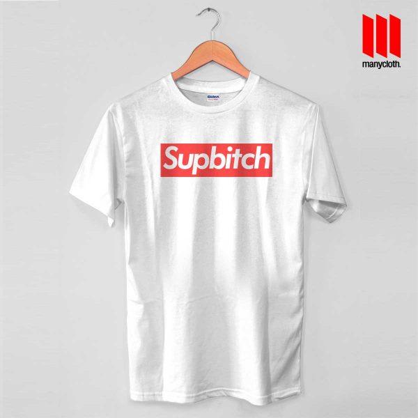 Supbitch White T Shirt 600x600 Coolest Supbitch T Shirt