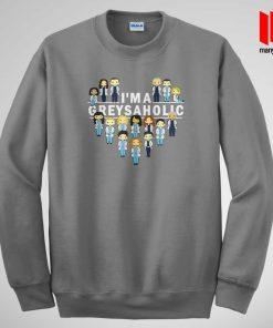 I'm a Greysaholic Sweatshirt