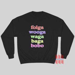 Folga Wooga Waga Baga Bobo Sweatshirt