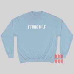 Future Milf Sweatshirt