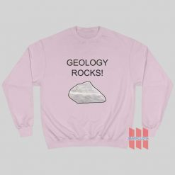 Geology Rocks Sweatshirt