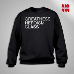 Greatness Heroism Class Eat Her Ass Sweatshirt