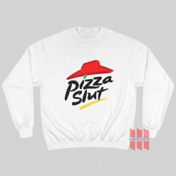 Pizza Slut Sweatshirt