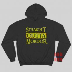 Straight Outta Mordor Lord of The Rings Hoodie