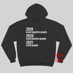 2019 Avoid Negative People 2020 Avoid Positive People Hoodie
