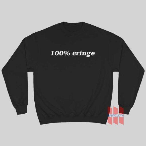 100% Cringe Sweatshirt