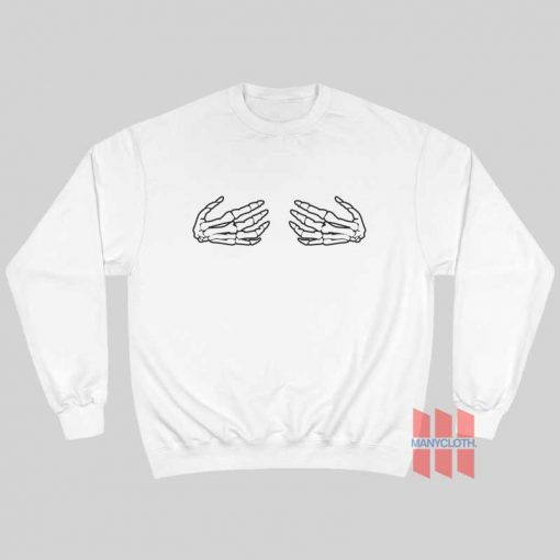 Skeleton Hands Grabbing Boobs Breasts Sweatshirt Funny