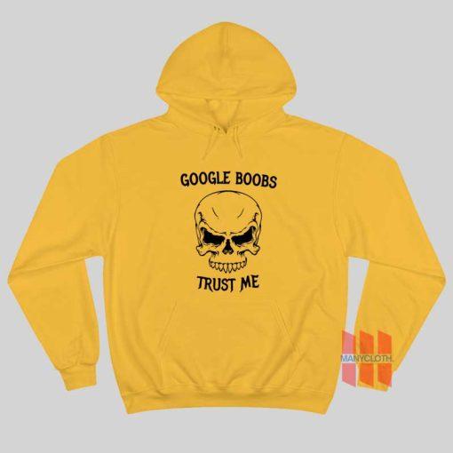 Skull Google Boobs Trust Me Hoodie